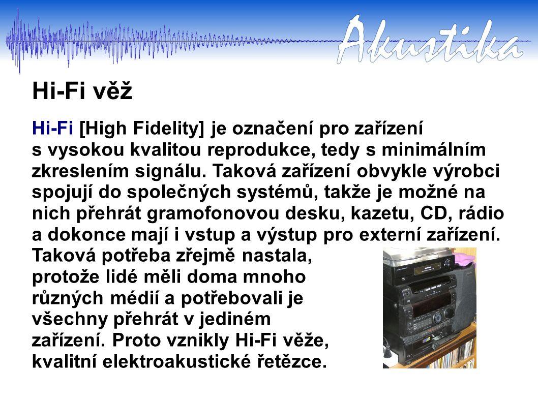 Hi-Fi věž Hi-Fi [High Fidelity] je označení pro zařízení s vysokou kvalitou reprodukce, tedy s minimálním zkreslením signálu. Taková zařízení obvykle