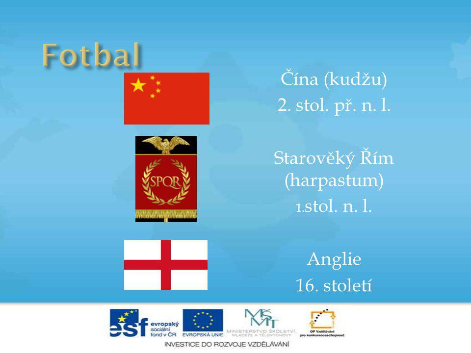 Čína (kudžu) 2. stol. př. n. l. Starověký Řím (harpastum) 1. stol. n. l. Anglie 16. století