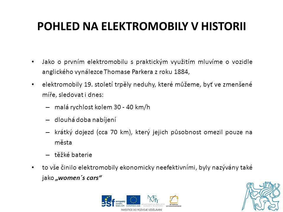 POHLED NA ELEKTROMOBILY V HISTORII Jako o prvním elektromobilu s praktickým využitím mluvíme o vozidle anglického vynálezce Thomase Parkera z roku 1884, elektromobily 19.