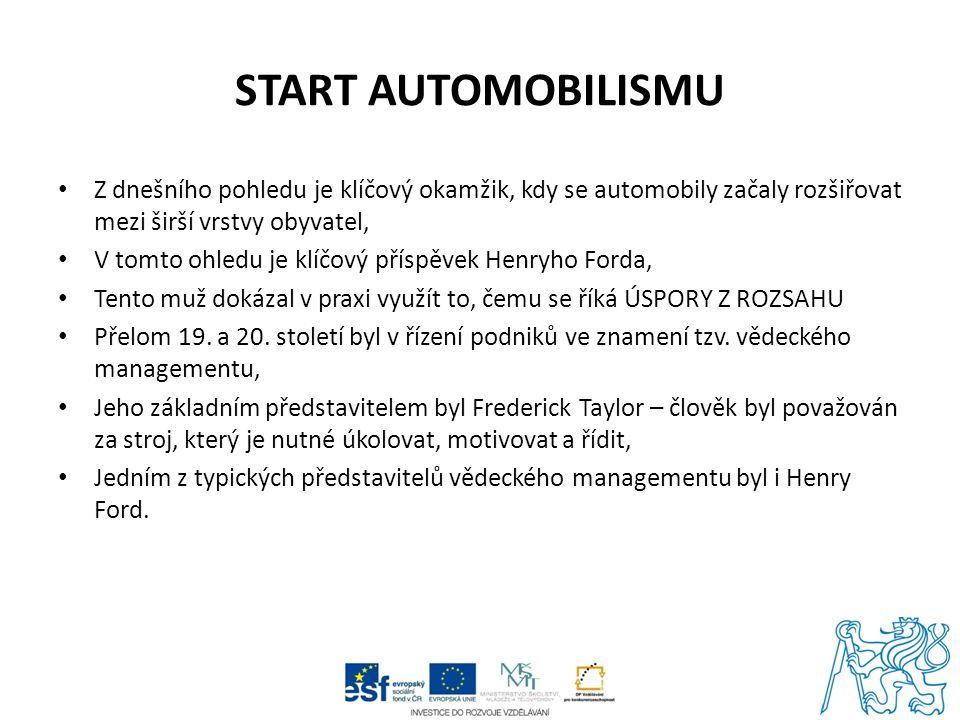 START AUTOMOBILISMU Z dnešního pohledu je klíčový okamžik, kdy se automobily začaly rozšiřovat mezi širší vrstvy obyvatel, V tomto ohledu je klíčový p