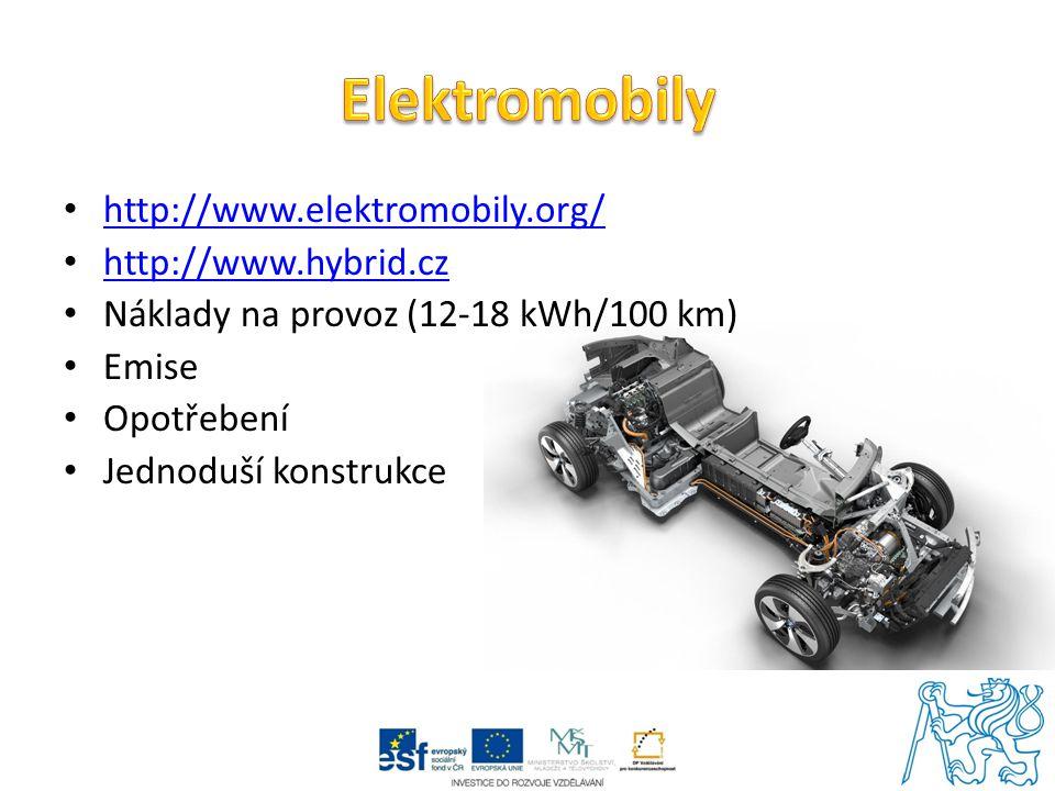 http://www.elektromobily.org/ http://www.hybrid.cz Náklady na provoz (12-18 kWh/100 km) Emise Opotřebení Jednoduší konstrukce
