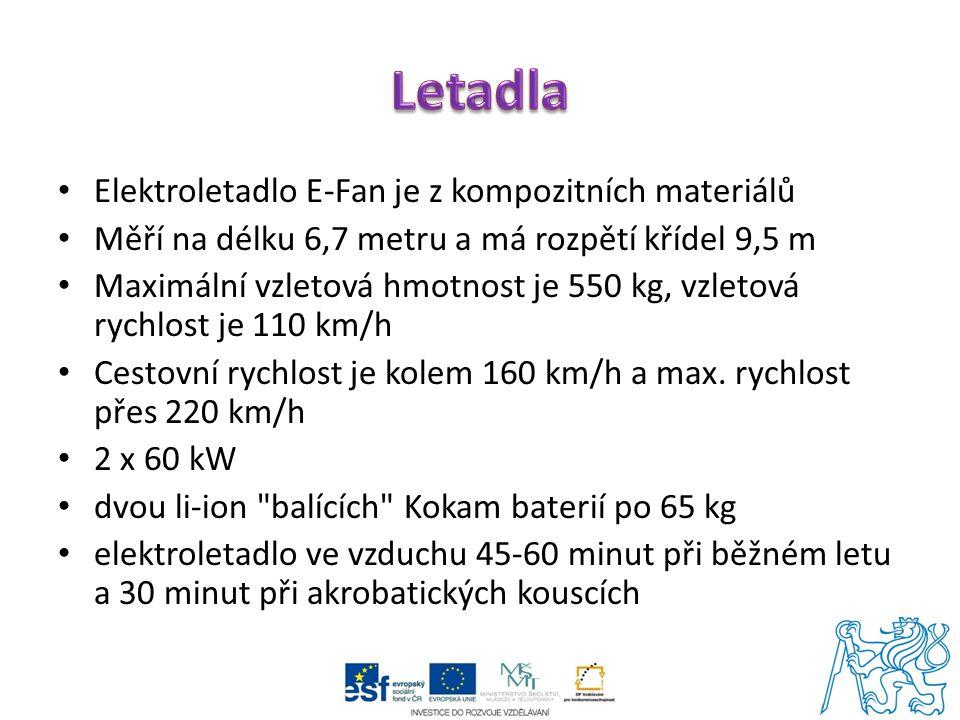 Elektroletadlo E-Fan je z kompozitních materiálů Měří na délku 6,7 metru a má rozpětí křídel 9,5 m Maximální vzletová hmotnost je 550 kg, vzletová rychlost je 110 km/h Cestovní rychlost je kolem 160 km/h a max.