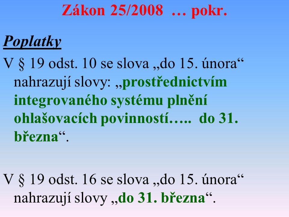 Zákon 25/2008 Sb... o IRZ ČÁST ČTVRTÁ - Změna zákona o ochraně ovzduší - § 15 V § 11 odst.