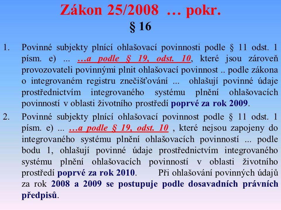 """Zákon 25/2008 … pokr. Poplatky V § 19 odst. 10 se slova """"do 15."""