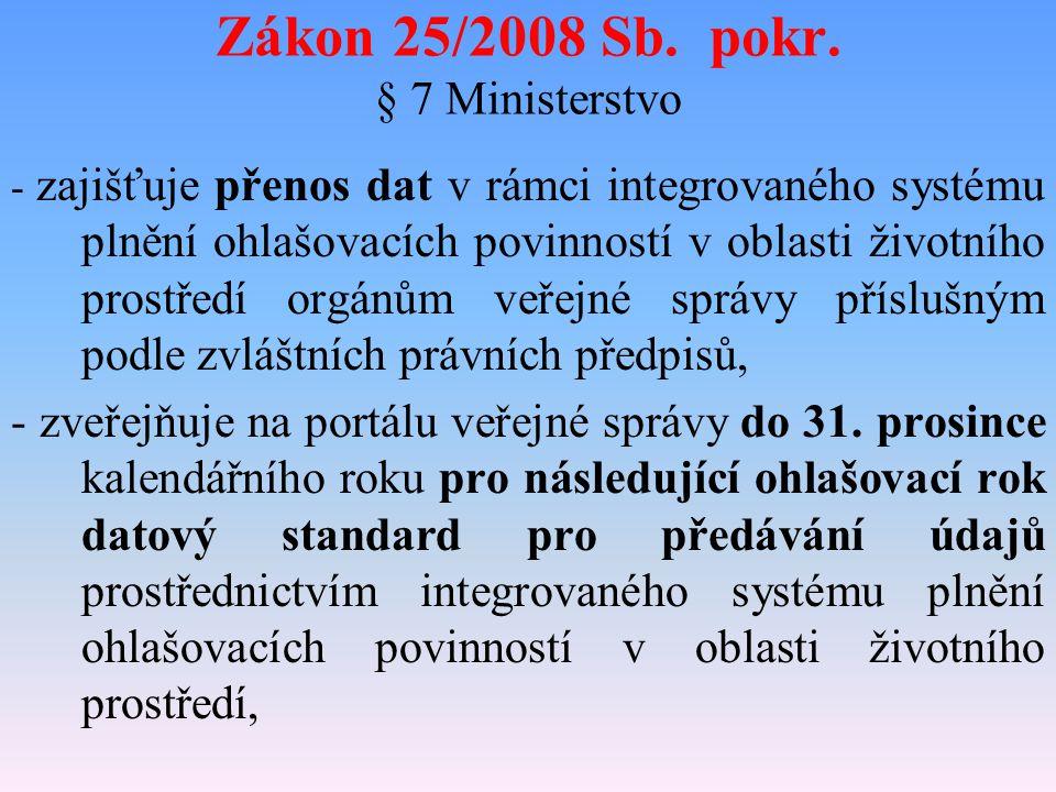 Zákon 25/2008 … pokr. § 16 1.Povinné subjekty plnící ohlašovací povinnosti podle § 11 odst.