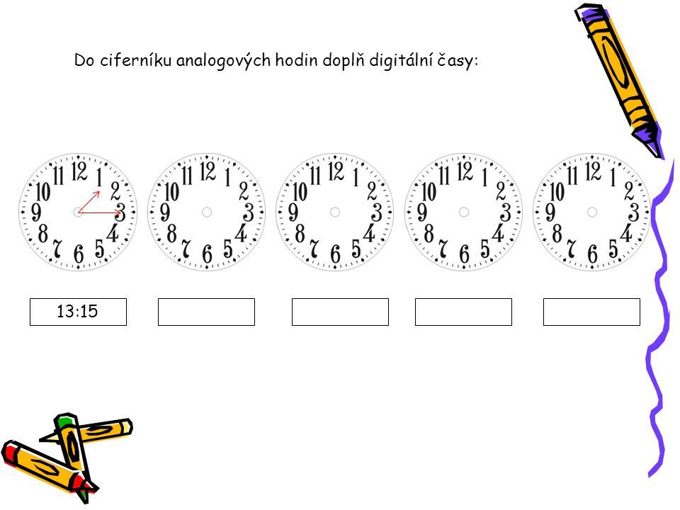 Do ciferníku analogových hodin doplň digitální časy: 13:15