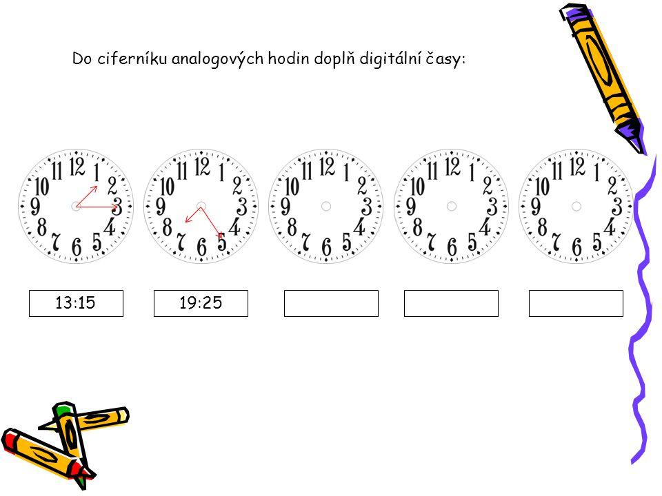 Do ciferníku analogových hodin doplň digitální časy: 13:1519:25
