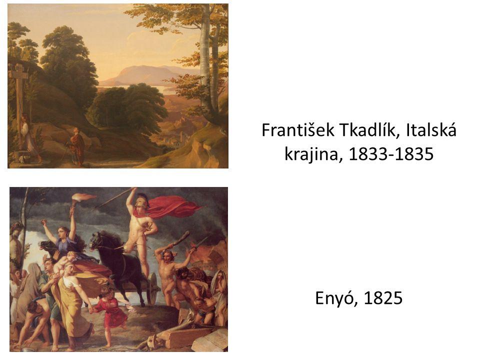 František Tkadlík, Italská krajina, 1833-1835 Enyó, 1825