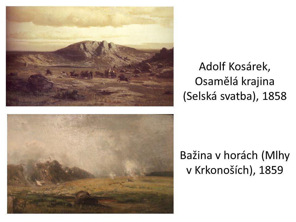 Adolf Kosárek, Osamělá krajina (Selská svatba), 1858 Bažina v horách (Mlhy v Krkonoších), 1859