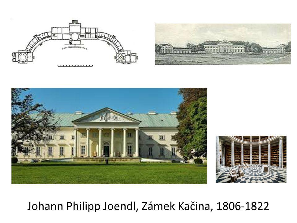 Johann Philipp Joendl, Zámek Kačina, 1806-1822