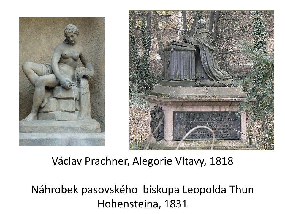 Václav Prachner, Alegorie Vltavy, 1818 Náhrobek pasovského biskupa Leopolda Thun Hohensteina, 1831