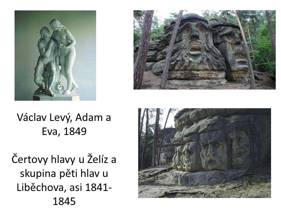 Václav Levý, Adam a Eva, 1849 Čertovy hlavy u Želíz a skupina pěti hlav u Liběchova, asi 1841- 1845