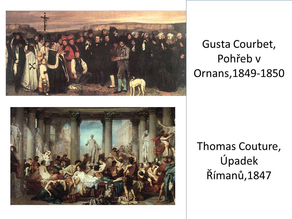 Gusta Courbet, Pohřeb v Ornans,1849-1850 Thomas Couture, Úpadek Římanů,1847