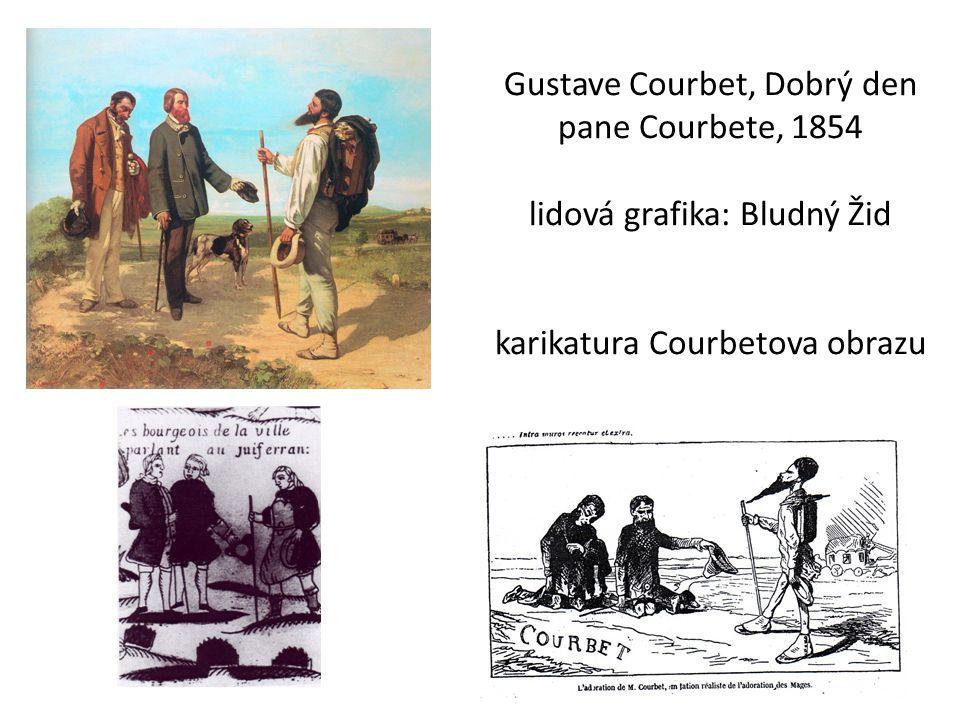 Gustave Courbet, Dobrý den pane Courbete, 1854 lidová grafika: Bludný Žid karikatura Courbetova obrazu