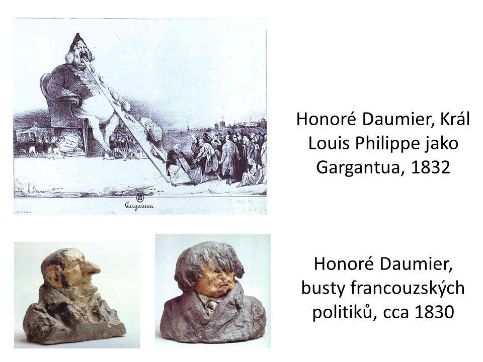 Honoré Daumier, Král Louis Philippe jako Gargantua, 1832 Honoré Daumier, busty francouzských politiků, cca 1830