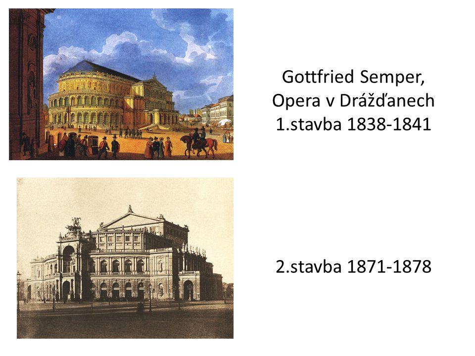 Gottfried Semper, Opera v Drážďanech 1.stavba 1838-1841 2.stavba 1871-1878