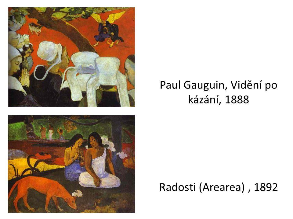 Paul Gauguin, Vidění po kázání, 1888 Radosti (Arearea), 1892