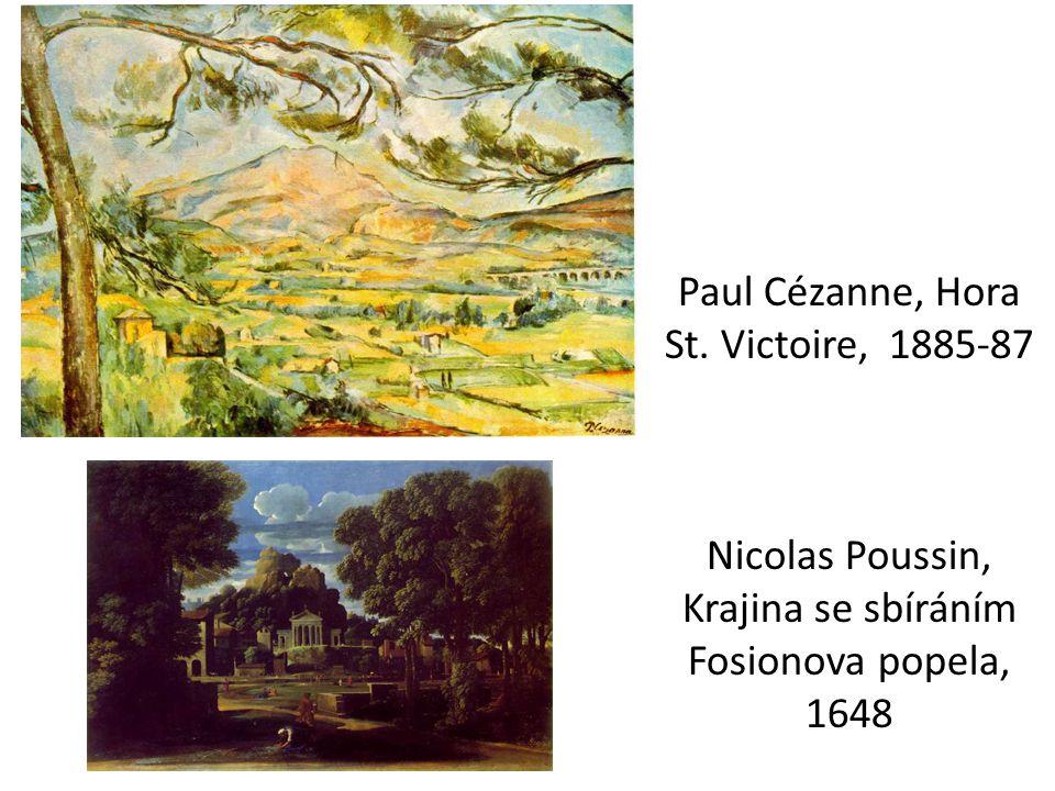 Paul Cézanne, Hora St. Victoire, 1885-87 Nicolas Poussin, Krajina se sbíráním Fosionova popela, 1648