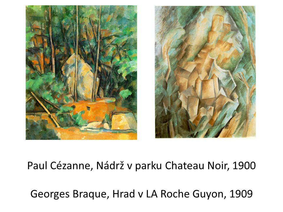Paul Cézanne, Nádrž v parku Chateau Noir, 1900 Georges Braque, Hrad v LA Roche Guyon, 1909