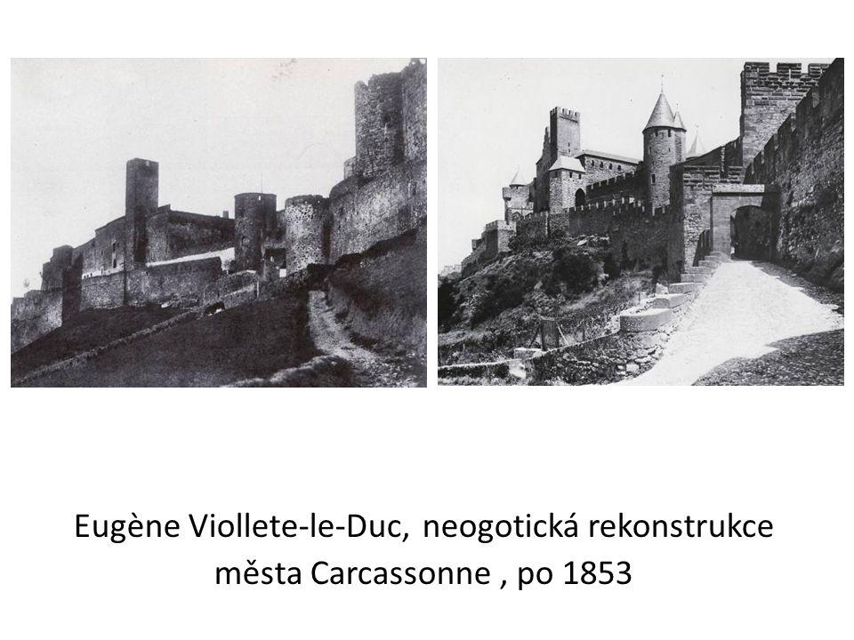 Eugène Viollete-le-Duc, neogotická rekonstrukce města Carcassonne, po 1853