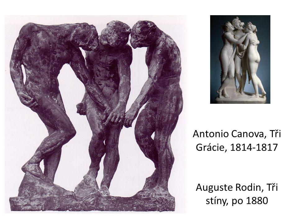 Antonio Canova, Tři Grácie, 1814-1817 Auguste Rodin, Tři stíny, po 1880