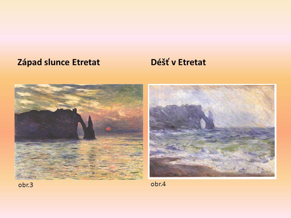 Západ slunce EtretatDéšť v Etretat obr.3 obr.4