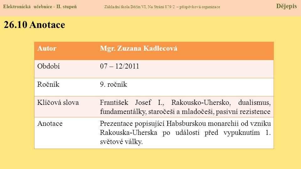 Elektronická učebnice - II. stupeň Základní škola Děčín VI, Na Stráni 879/2 – příspěvková organizace Dějepis 26.10 Anotace AutorMgr. Zuzana Kadlecová