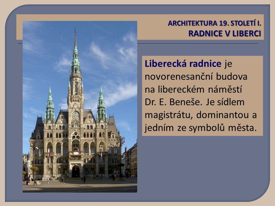 Liberecká radnice je novorenesanční budova na libereckém náměstí Dr.
