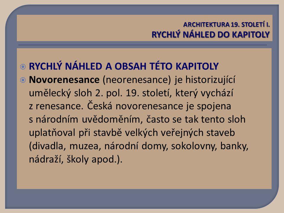  RYCHLÝ NÁHLED A OBSAH TÉTO KAPITOLY  Novorenesance (neorenesance) je historizující umělecký sloh 2.
