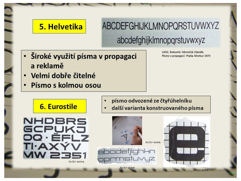 Archiv autora 5. Helvetika 6. Eurostile písmo odvozené ze čtyřúhelníku další varianta konstruovaného písma Široké využití písma v propagaci a reklamě