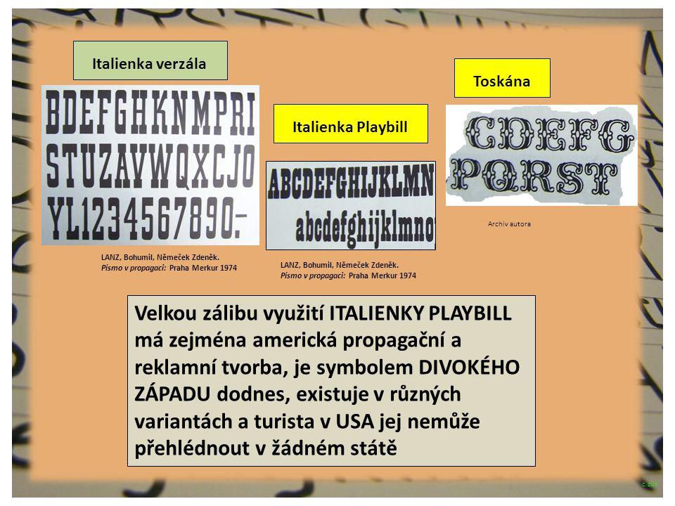Italienka verzála Italienka Playbill Velkou zálibu využití ITALIENKY PLAYBILL má zejména americká propagační a reklamní tvorba, je symbolem DIVOKÉHO Z
