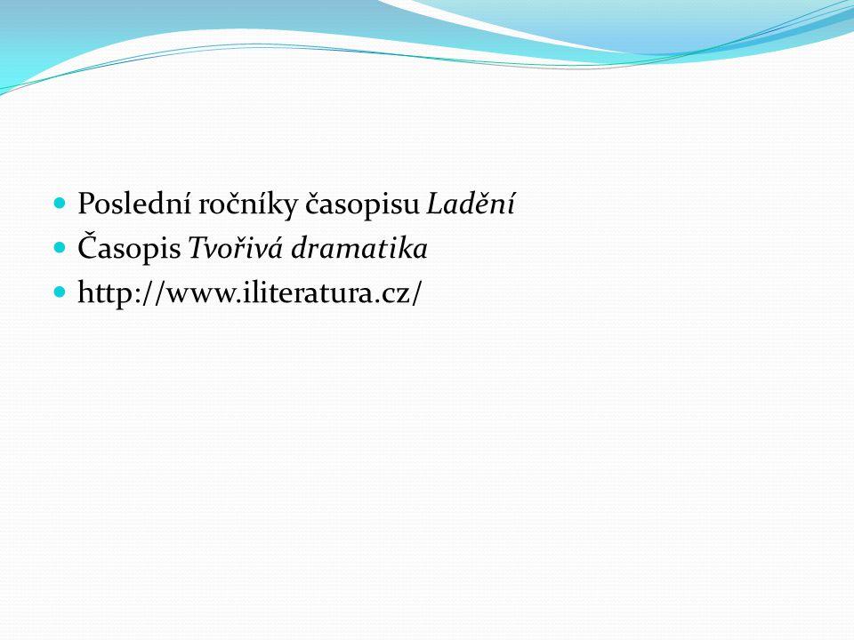 Poslední ročníky časopisu Ladění Časopis Tvořivá dramatika http://www.iliteratura.cz/