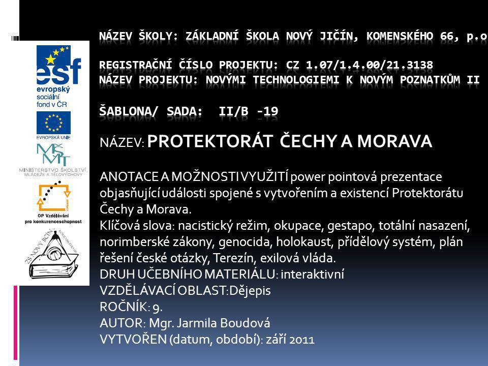 b) plán řešení české otázky: (K.H.Frank)  postupná likvidace českého obyvatelstva měla nastat po vyhrané válce:  germanizace  vysidlování na Sibiř  systematické vyhlazování (viz Židé ), místo Čechů sem měli přijít Němci