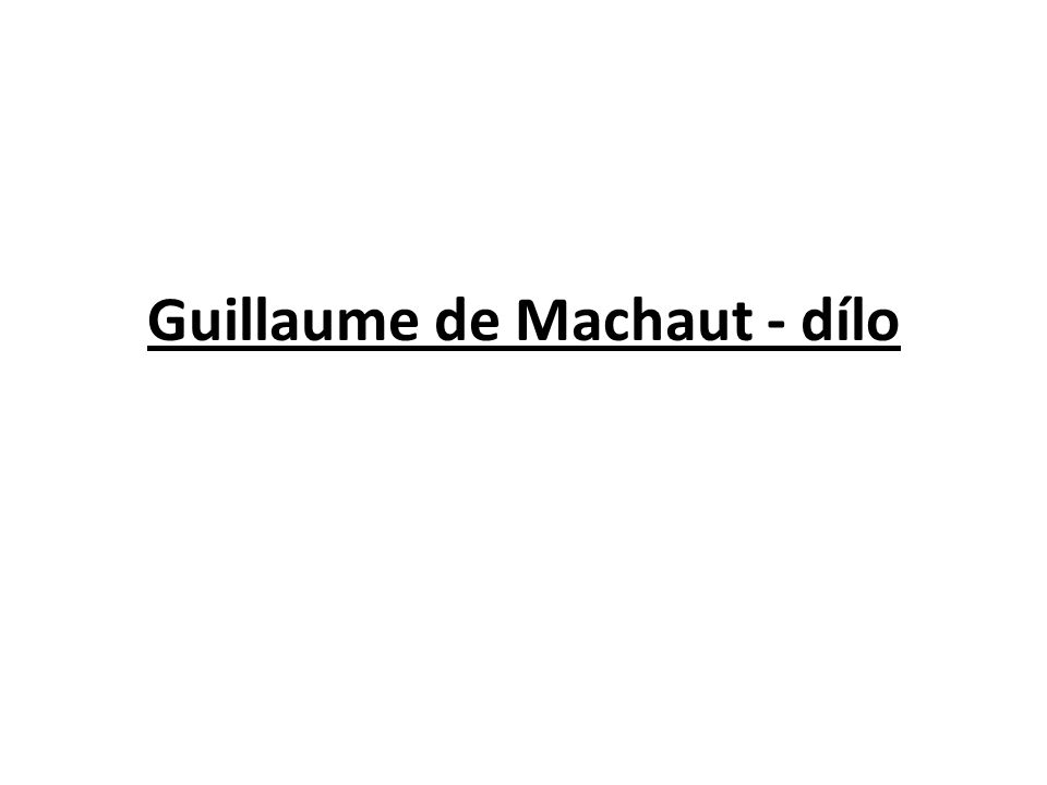 1. Machaut a jeho múza ( 14. stol. )