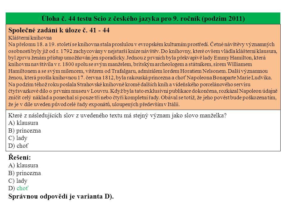 Úloha č. 44 testu Scio z českého jazyka pro 9. ročník (podzim 2011) Společné zadání k úloze č.