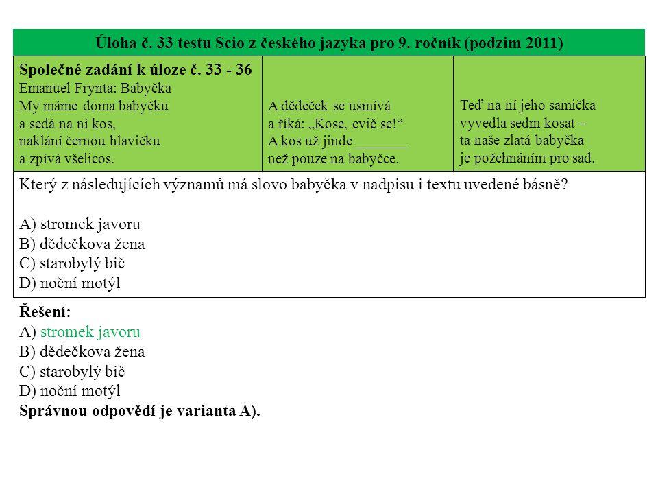 Úloha č. 33 testu Scio z českého jazyka pro 9. ročník (podzim 2011) Společné zadání k úloze č.