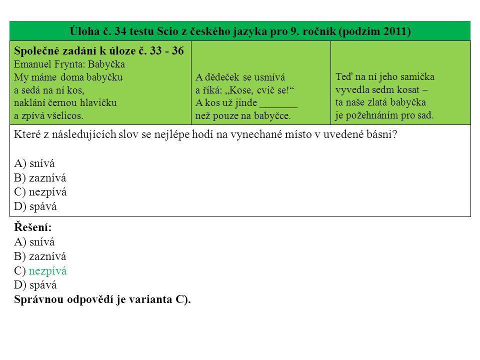 Úloha č. 34 testu Scio z českého jazyka pro 9. ročník (podzim 2011) Společné zadání k úloze č.