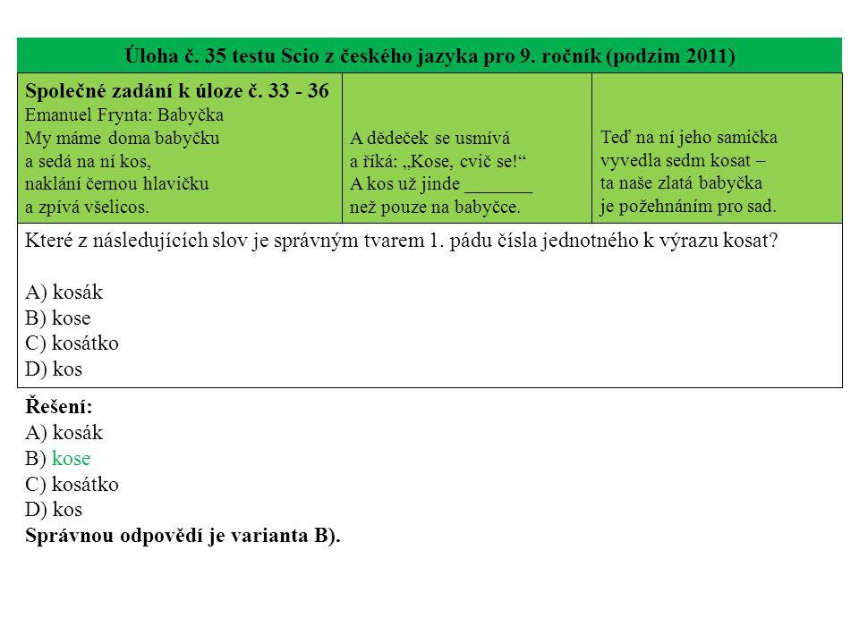 Úloha č. 35 testu Scio z českého jazyka pro 9. ročník (podzim 2011) Společné zadání k úloze č.