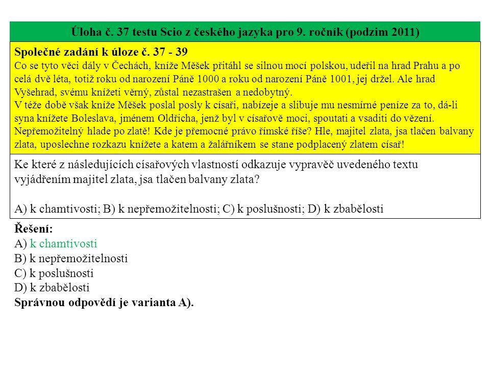 Úloha č.38 testu Scio z českého jazyka pro 9. ročník (podzim 2011) Společné zadání k úloze č.