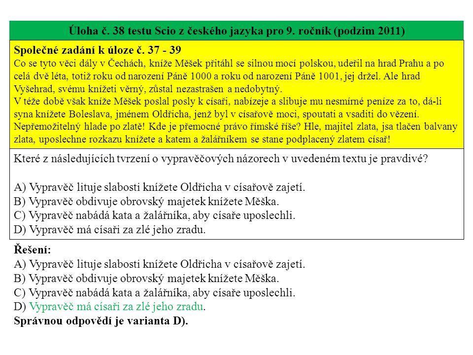 Úloha č.39 testu Scio z českého jazyka pro 9. ročník (podzim 2011) Společné zadání k úloze č.
