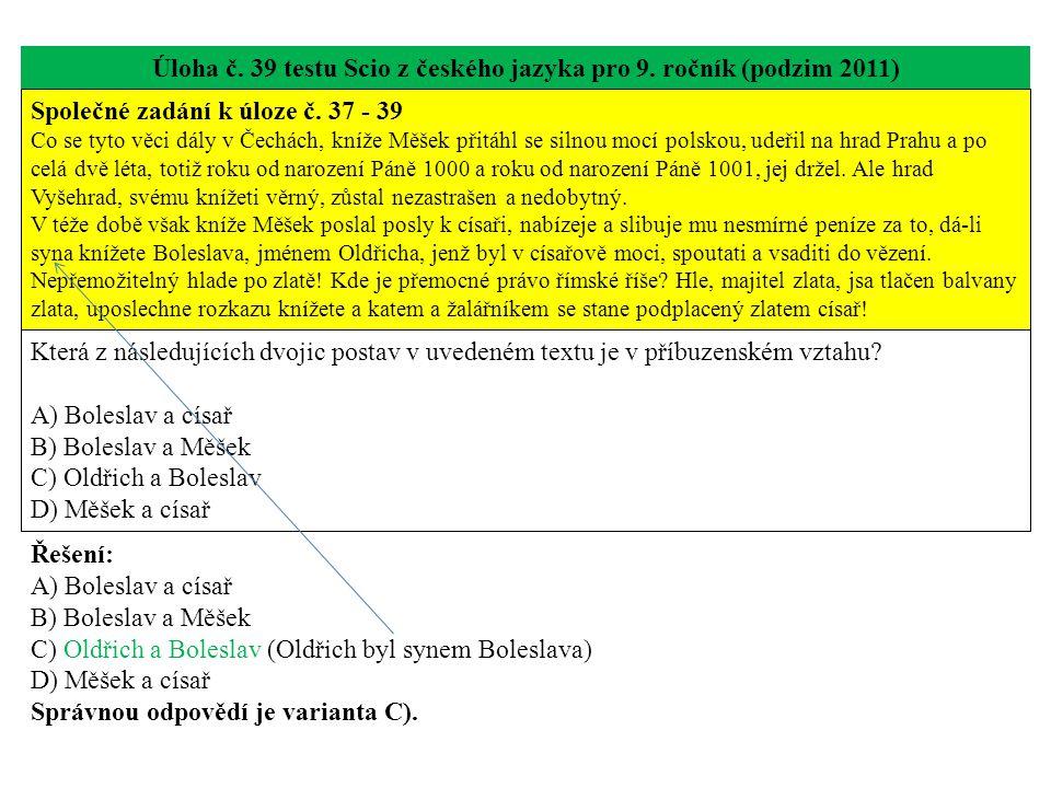 Úloha č. 39 testu Scio z českého jazyka pro 9. ročník (podzim 2011) Společné zadání k úloze č.