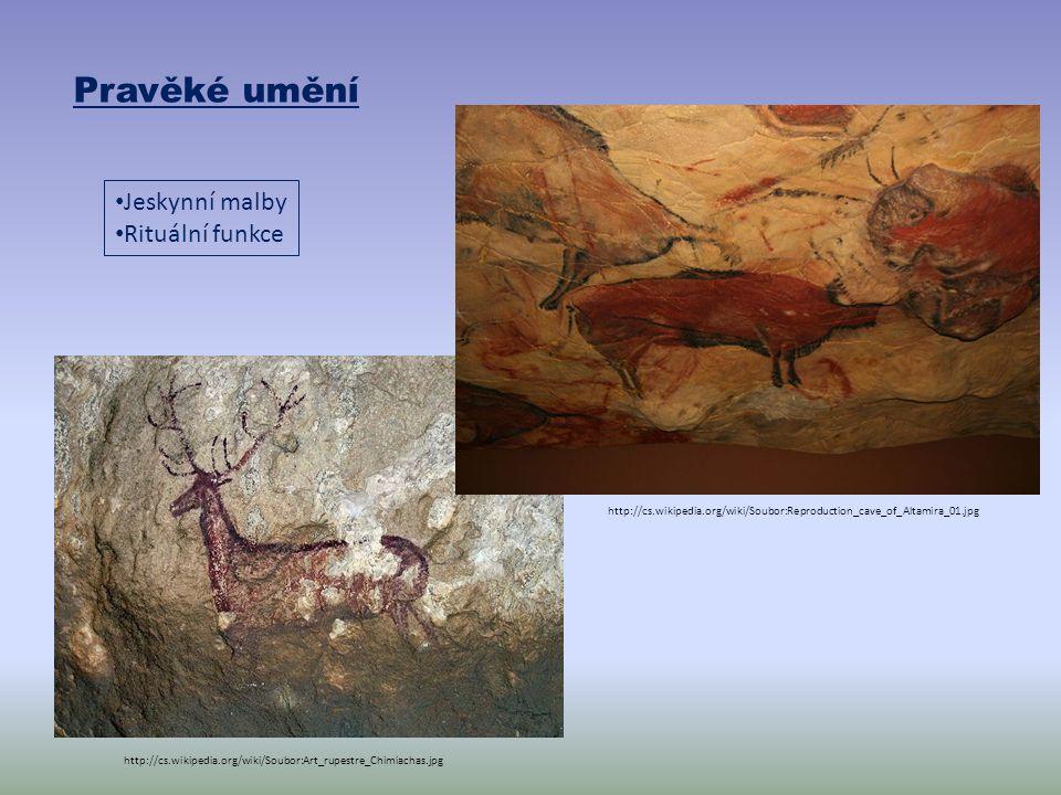 Pravěké umění http://cs.wikipedia.org/wiki/Soubor:Reproduction_cave_of_Altamira_01.jpg http://cs.wikipedia.org/wiki/Soubor:Art_rupestre_Chimiachas.jpg Jeskynní malby Rituální funkce