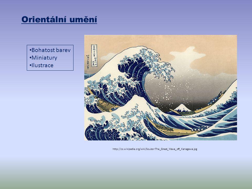 http://cs.wikipedia.org/wiki/Soubor:The_Great_Wave_off_Kanagawa.jpg Orientální umění Bohatost barev Miniatury Ilustrace