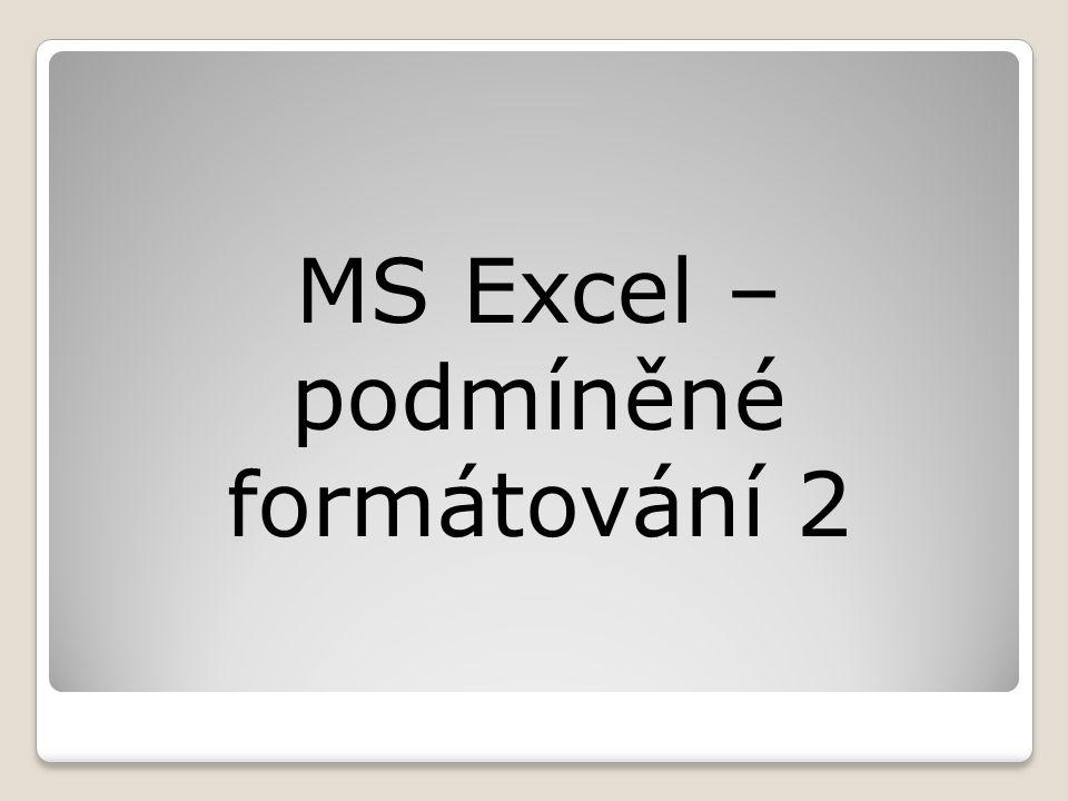 MS Excel – podmíněné formátování 2