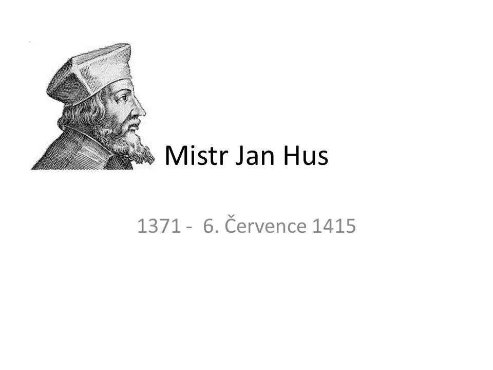 Mistr Jan Hus 1371 - 6. Července 1415