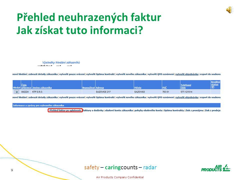 9 Air Products Company Confidential safety – caringcounts – radar Přehled neuhrazených faktur Jak získat tuto informaci?