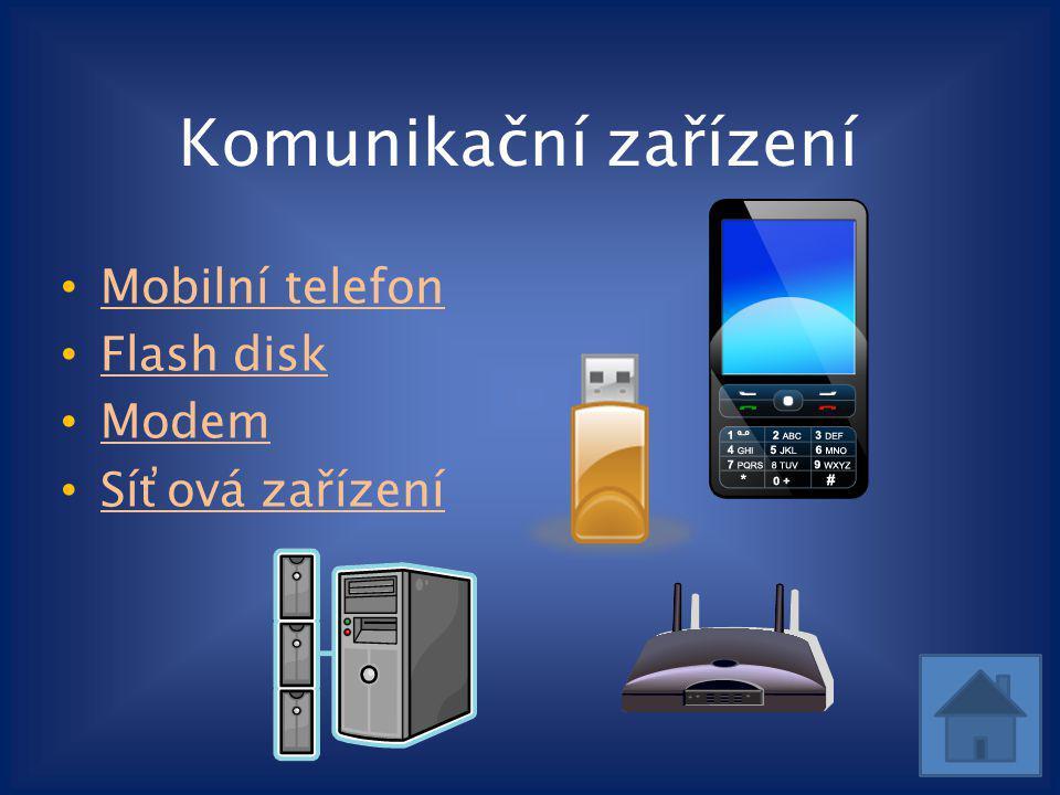 Komunikační zařízení Mobilní telefon Flash disk Modem Síťová zařízení
