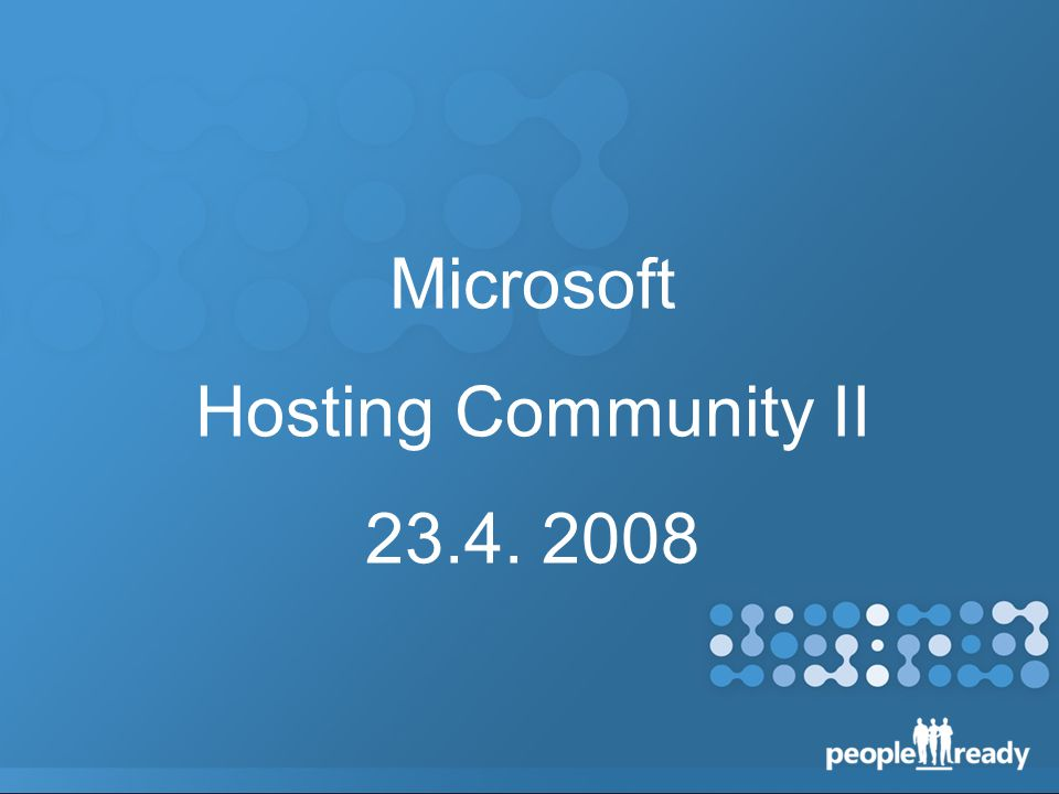 Microsoft Hosting Community II 23.4. 2008