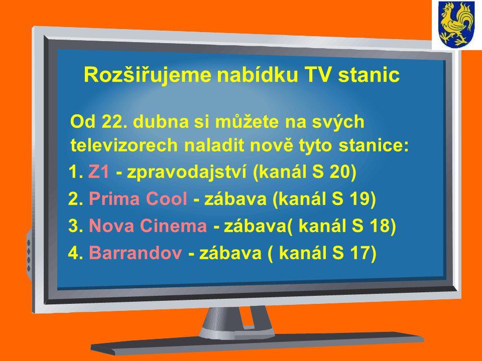 Rozšiřujeme nabídku TV stanic Od 22.