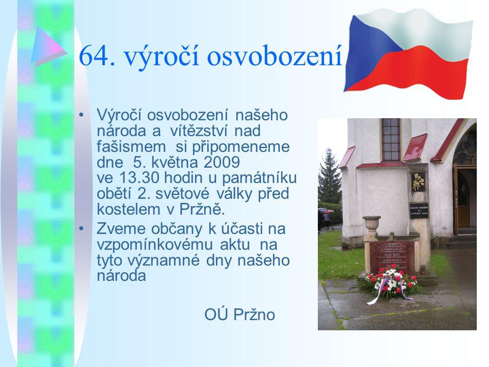 64. výročí osvobození Výročí osvobození našeho národa a vítězství nad fašismem si připomeneme dne 5. května 2009 ve 13.30 hodin u památníku obětí 2. s